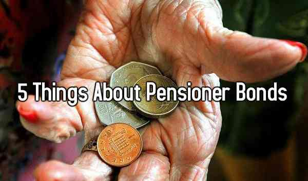 5 Things About Pensioner Bonds