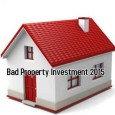 Bad Property Investment