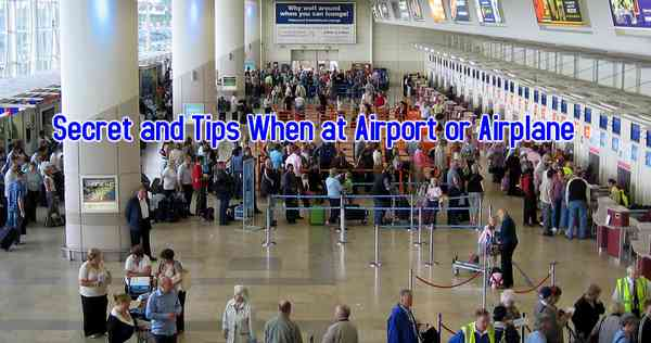 Secrets Tips At Airport Or Airplane