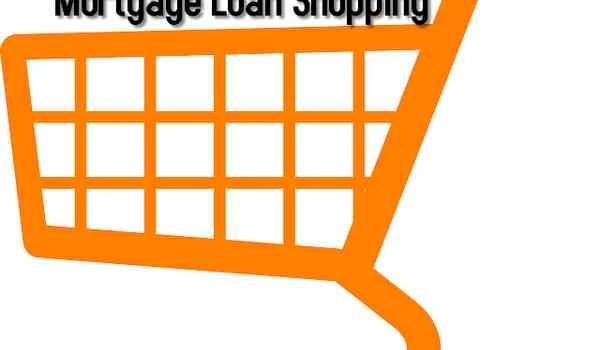 Mortgage Loan Shopping