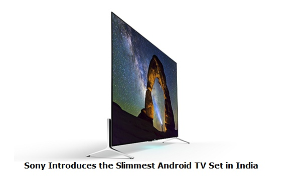 Sony Introduces the Slimmest Android TV Set in India